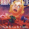 Brick Chair - I Think We Can Be Friends