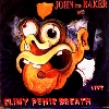 John The Baker - Live with Slimy Penis Breath
