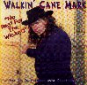 Walkin' Cane Mark - No Rest For The Wicked